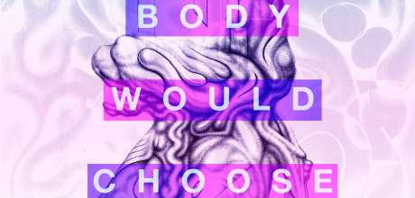 Your Body Would Choose All This - Max K Weaver + Delia Detritus - Take Courage Gallery - Private View